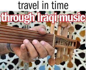 Travel in time through Iraqi music - RISC, 35-39 London Street, Reading, RG1 4PS